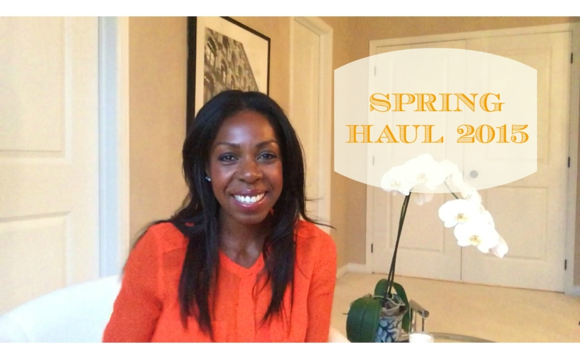 Spring Haul 2015 – Check It Out On My Youtube Channel!