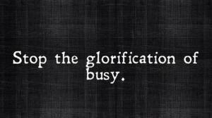 Stop the glorification of busy Calm Relax Style Domination Yoga