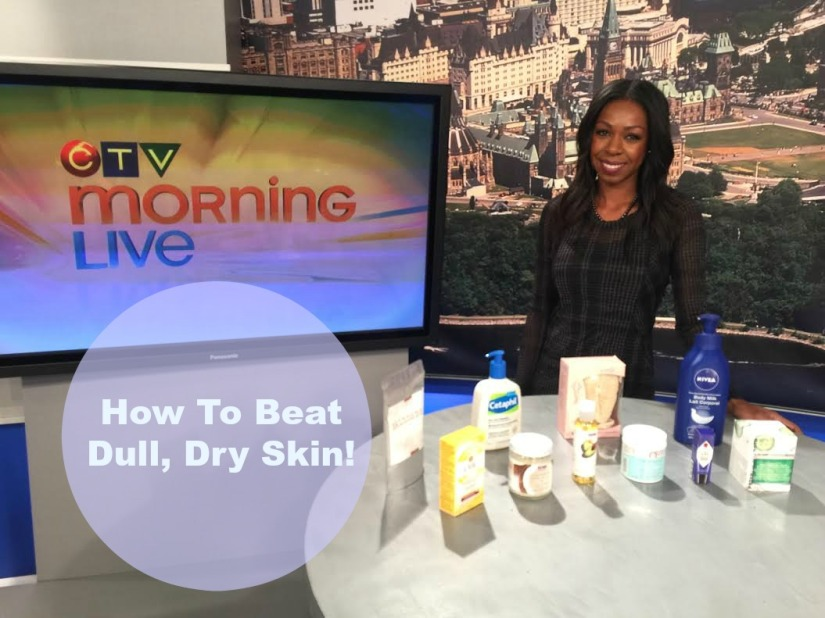 How To Beat Dull, Dry Skin – My Favourite Moisturizing Products!