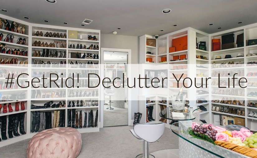 #GetRid: Start 2016 Right By Decluttering Your Life