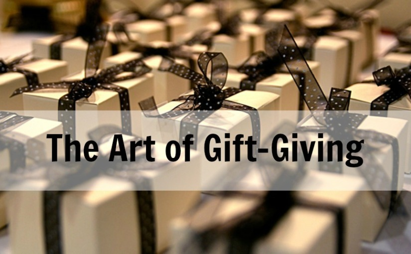 The Art of Gift-Giving: Six Rules To StickTo