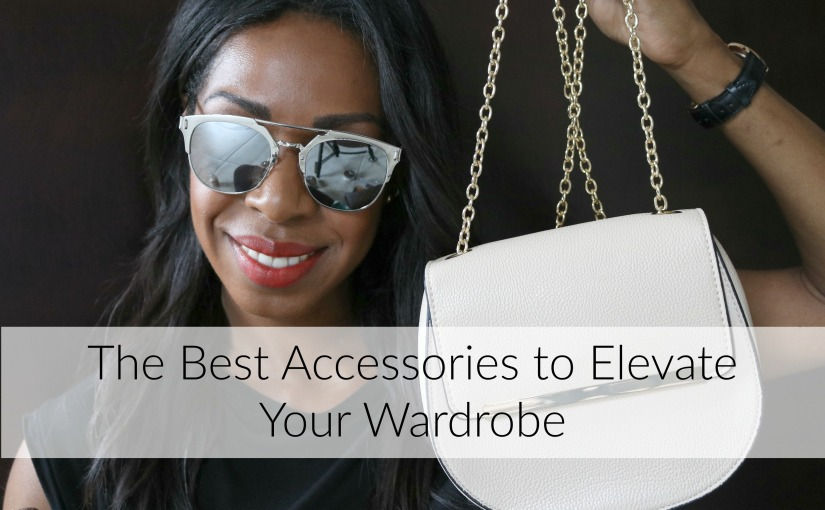 The Best Accessories You Need To Elevate Your Wardrobe